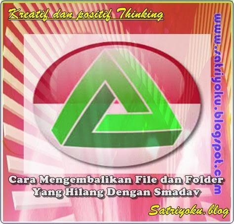 Cara Mengembalikan File dan Folder Yang Hilang Dengan Smadav