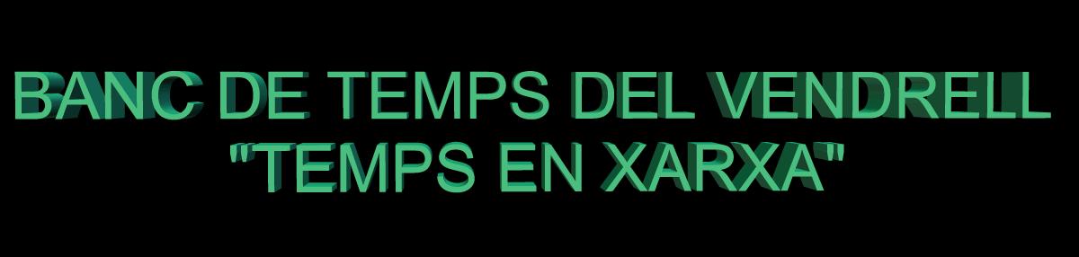"""BANC DE TEMPS DEL VENDRELL """"TEMPS EN XARXA"""""""