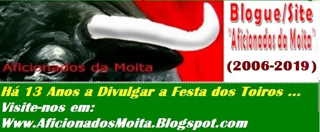 """Blogue/Site """"Aficionados da Moita"""" - 14 Junho 2006 - 14 Junho 2019"""