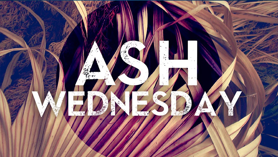 ASH WEDNESDAY 2015 : Quotes, Fasting, History, images, Observance.