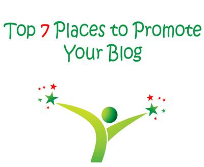 Top 7 Places to Promote Your Blog