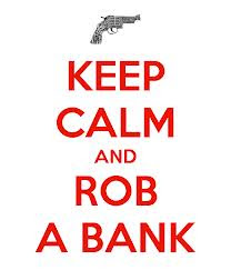 rob a bank, money lessons