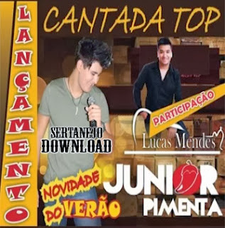 Junior Pimenta Part. Lucas Mendes - Cantada Top