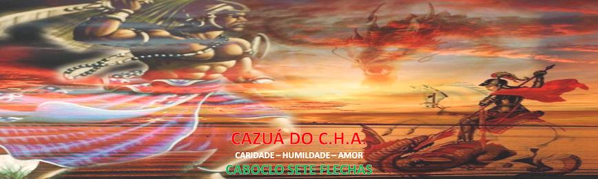 CAZUÁ DO C.H.A.