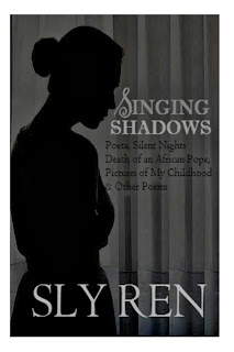 Singing Shadows: Selected Poems by Sly Ren