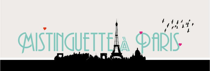 Mistinguette à Paris Le blog d'Agathe
