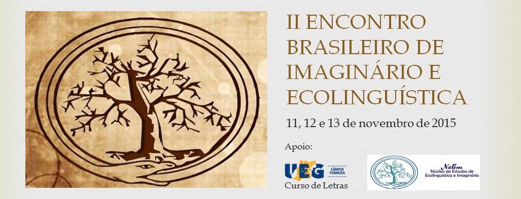 II ENCONTRO BRASILEIRO DE IMAGINÁRIO E ECOLINGUÍSTICA