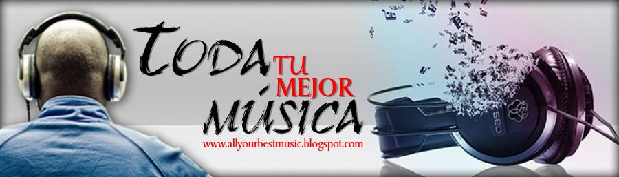 Toda Tu Mejor Música