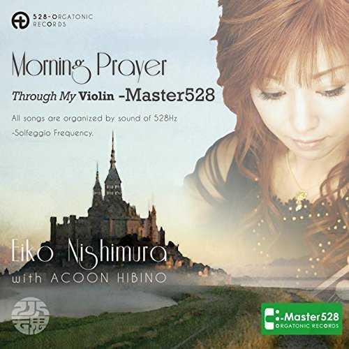 [Album] 西村 泳子 & ACOON HIBINO – Morning Prayer Through My Violin -Master528 (2015.11.29/MP3/RAR)