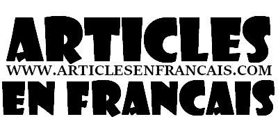 ARTICLES EN FRANCAIS: Nombreux articles dans tous les domaines