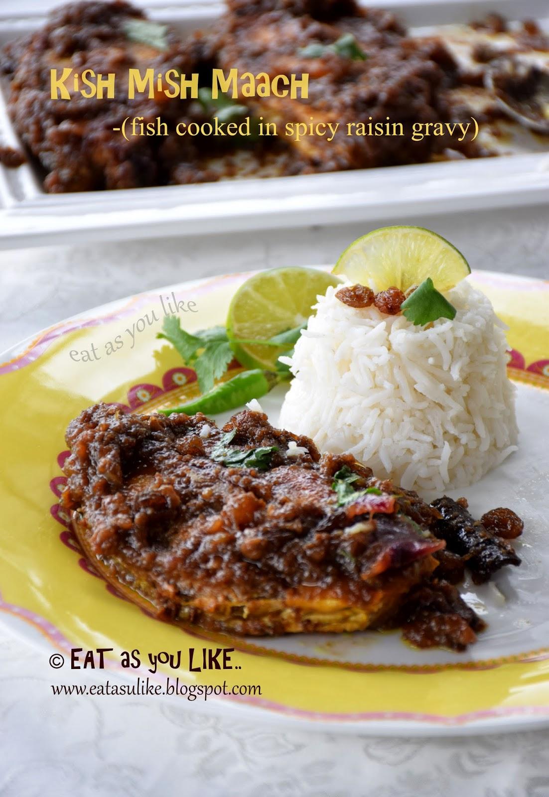 http://eatasulike.blogspot.com.au/2014/03/kish-mish-maach-fish-in-raisin-gravy.html