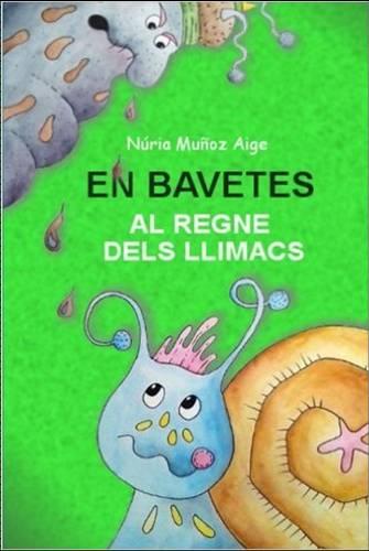 EN BAVETES AL REGNE DELS LLIMACS