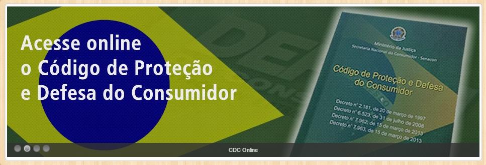 Acesse online o Código de Proteção e Defesa do Consumidor - CDC