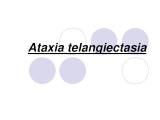 Ataxia Telangiectasia Causes, Symptoms, Diagnosis, Treatment, Prevention