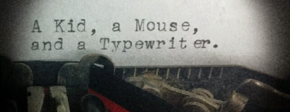 A Kid, a Mouse, and a Typewriter