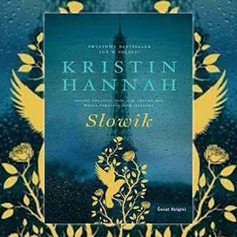 "Bestseller ostatnich miesięcy: ""Słowik"" - Kristin Hannah"