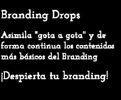 """El Branding """"gota a gota"""""""