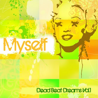 Album:  Myself - Dead Beat Dreams Vol.1