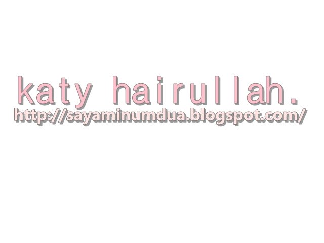 katy Hairullah.
