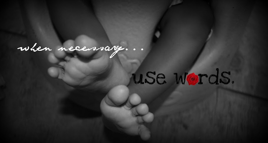 and when necessary....use words