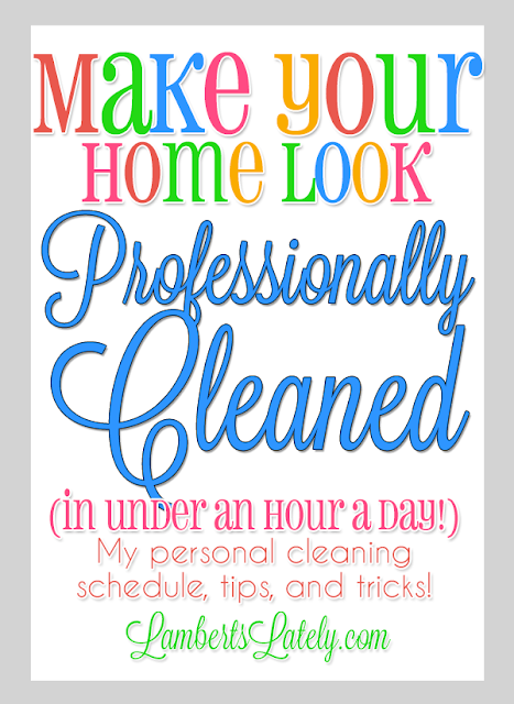Make Your Home Look Professionally Cleaned (in under an hour a day). Plus FREE Printable!