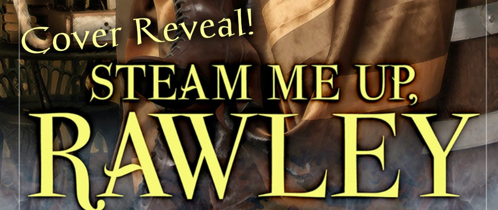 Cover Reveal - Steam Me Up, Rawley