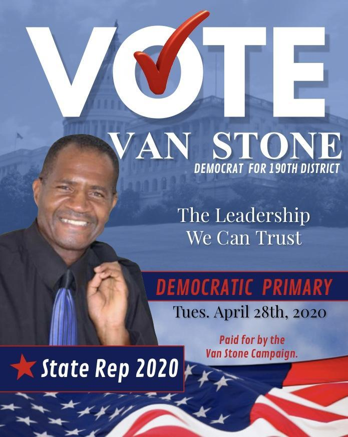 ELECT VAN STONE DEMOCRAT FOR STATE REP 190TH DISTRICT 2020