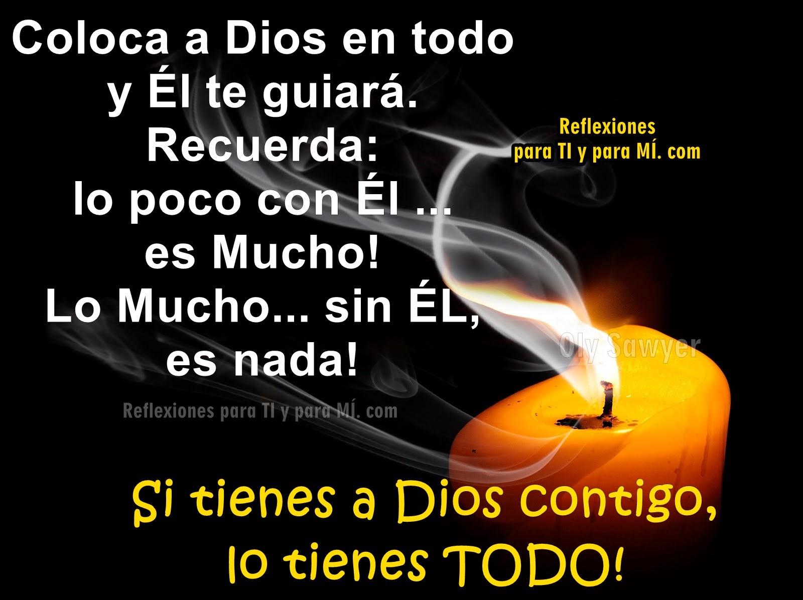 Si tienes a Dios contigo, lo tienes TODO!