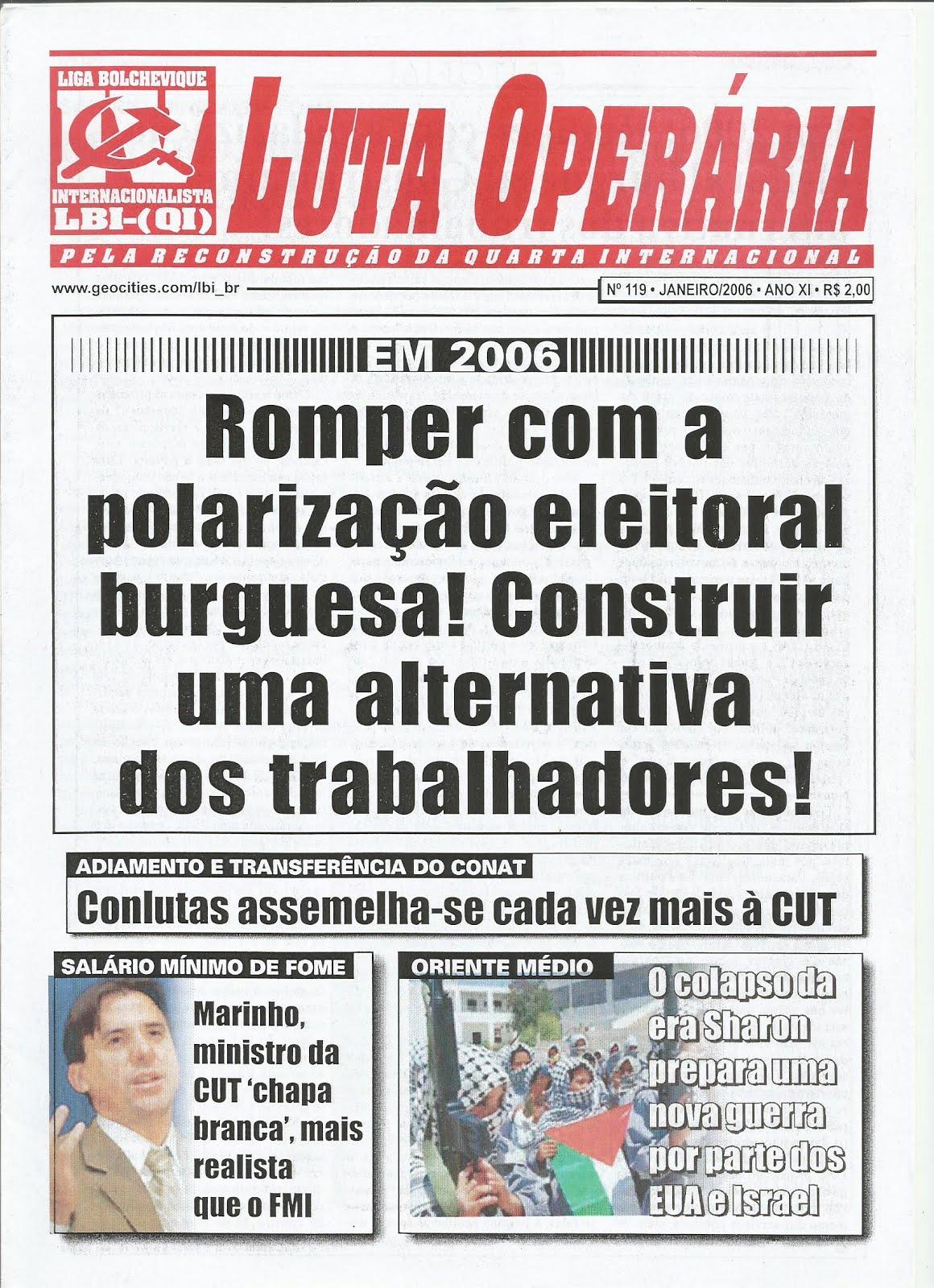 LEIA A EDIÇÃO DO JORNAL LUTA OPERÁRIA Nº 119 - JANEIRO/2006
