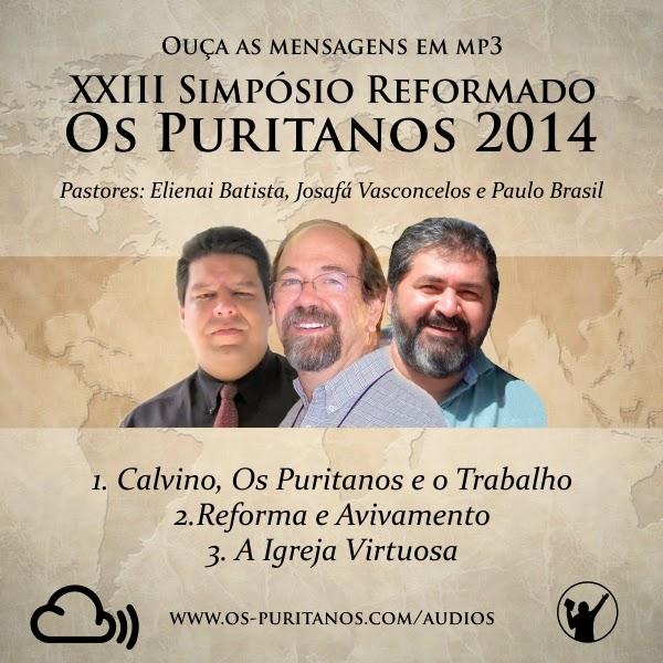 Palestras em áudio do Simpósio Os Puritanos 2014