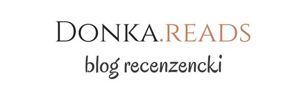 Donka reads | blog recenzencki| blog książkowy.