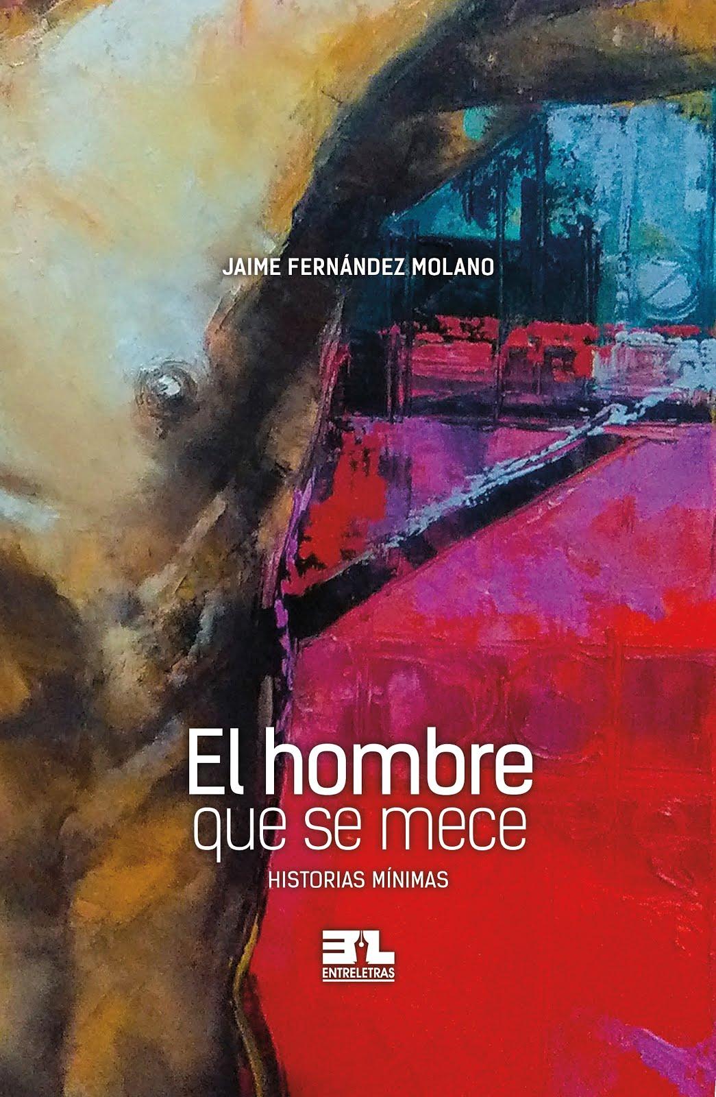 El hombre que se mece - Historias mínimas / Jaime Fernández Molano