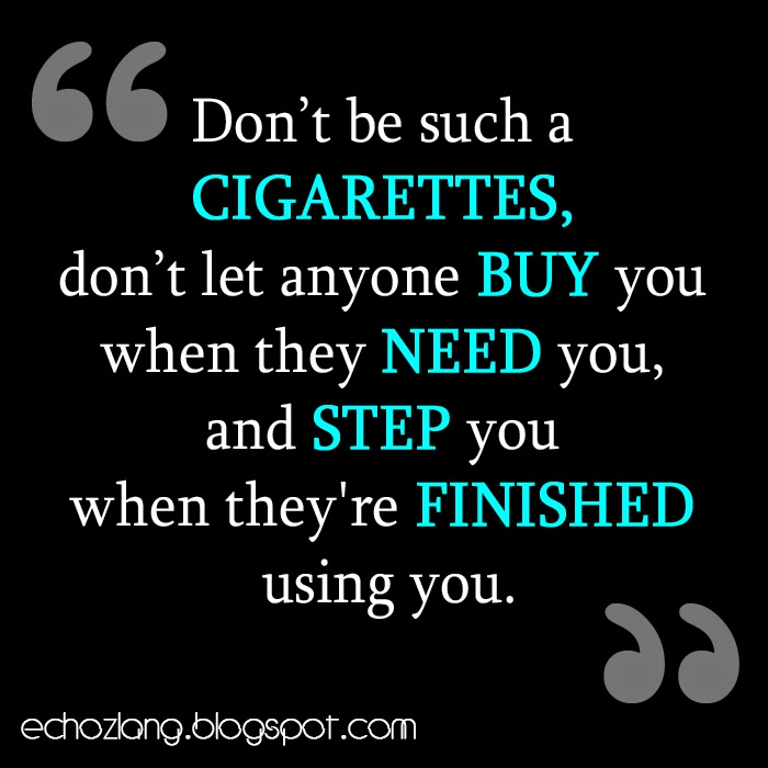 Don't be such a cigarettes