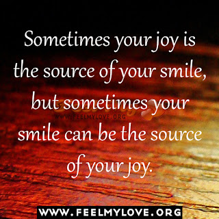 Sometimes your joy is the source of your smile