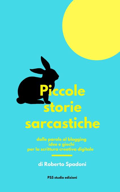 Il libro in formato pdf di Piccole storie sarcastiche è pronto. Contiene tanti divertenti esercizi