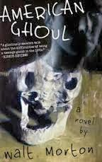 http://www.amazon.com/American-Ghoul-Walt-Morton-ebook/dp/B00AFCTMCU