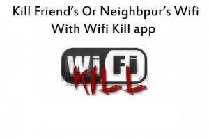 Mobile tricks : Kill wifi connection of your friend and enjoy the prank