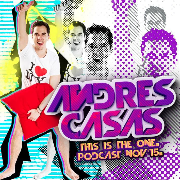 DJ Andrés Casas - THIS IS THE ONE. NOV PODCAST '15.