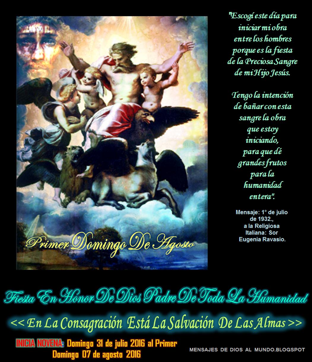 PRIMER DOMINGO DE AGOSTO  * FIESTA EN HONOR DE DIOS PADRE DE TODA LA HUMANIDAD*
