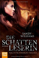 http://www.amazon.de/Die-Schattenleserin-Nachtschwarze-Tr%C3%A4ume-Roman/dp/3404169549/ref=sr_1_3?ie=UTF8&qid=1438196695&sr=8-3&keywords=sandy+williams