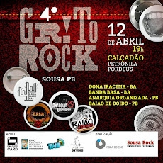 4º GRITO ROCK - 2018. EM ABRIL (12), ÀS 19H, NO CALÇADÃO PETRONILA PORDEUS, SOUSA/PB.