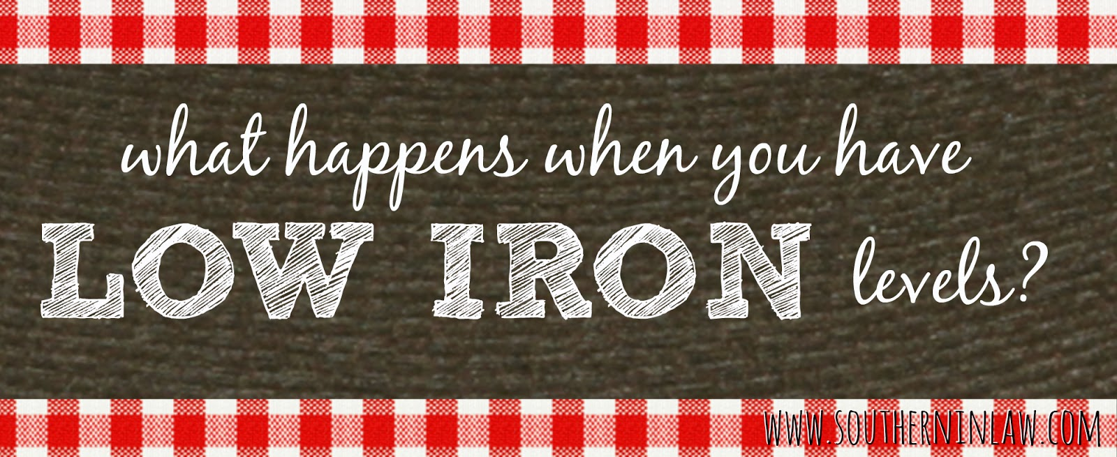 What happens when you have low iron levels? What happens when you have anaemia?