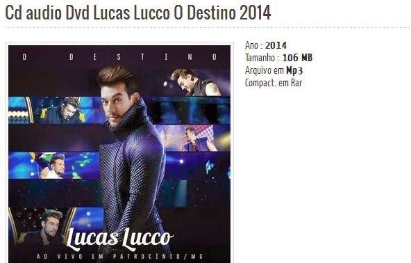 http://brasilandiademinasmidia.blogspot.com.br/2014/07/cd-audio-dvd-lucas-lucco-o-destino-2014.html