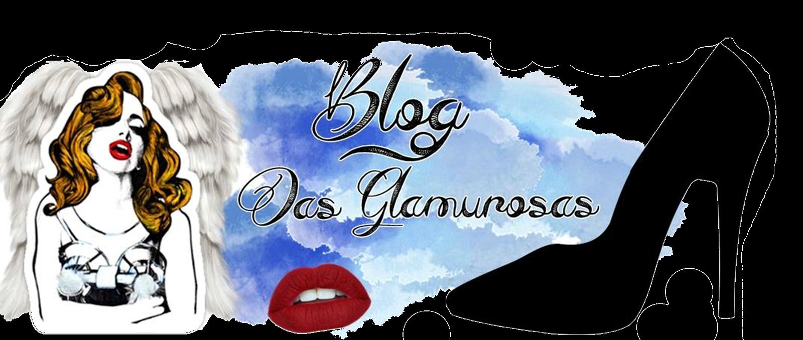 Blog das Glamurosas