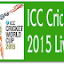 LIVE ICC WORLD CUP 2015