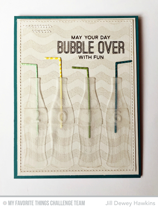 Bubble Over Card by Jill Dewey Hawkins featuring the Laina Lamb Designs Soda Pop stamp set and Soda Pop Bottles Die-namics #mftstamps