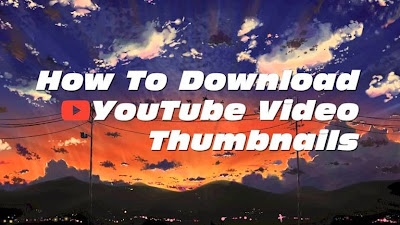 how to download youtube video thumbnails