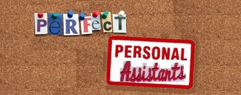 Perfect Personal Assistants