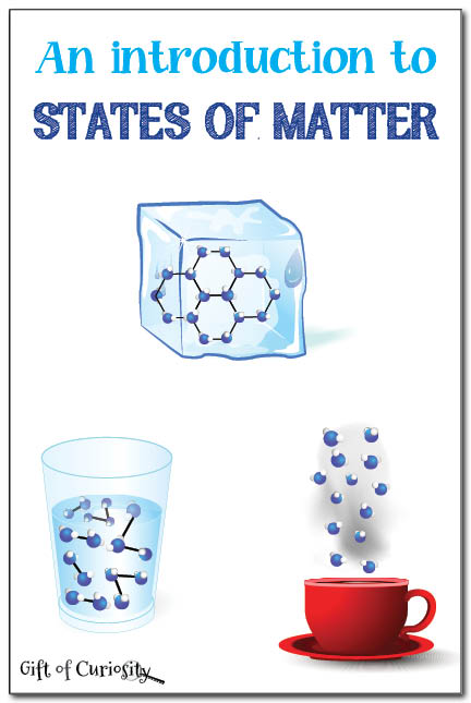 http://www.giftofcuriosity.com/states-of-matter-introduction/