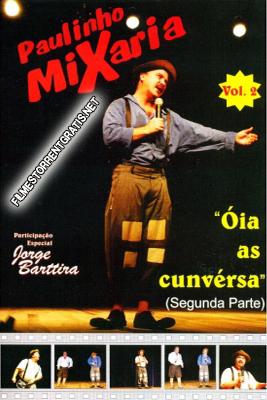 Baixar Filme Paulinho Mixaria Óia As Cunvérsa Vol. 02 Torrent